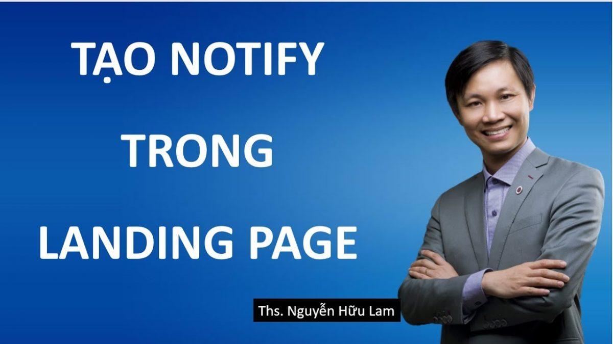 Landing Page (Phần 5) – Hướng dẫn tạo Notify trên Ladipage hiệu quả