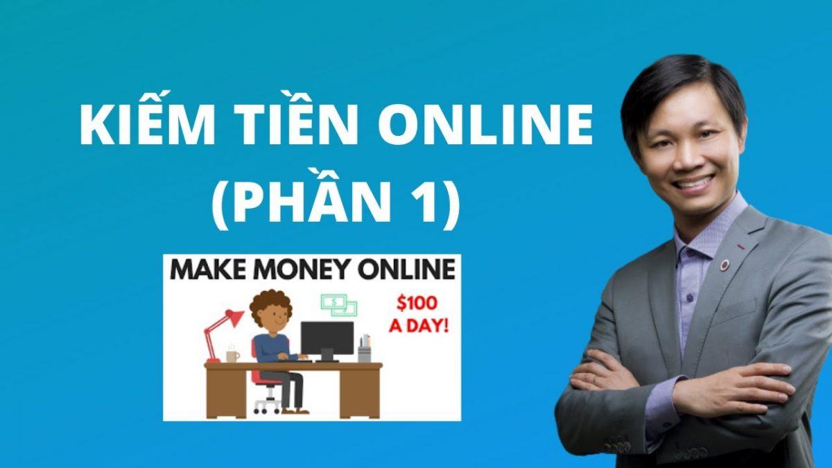 Khoá học kiếm tiền Online, kiếm tiền từ Internet (Phần 1)