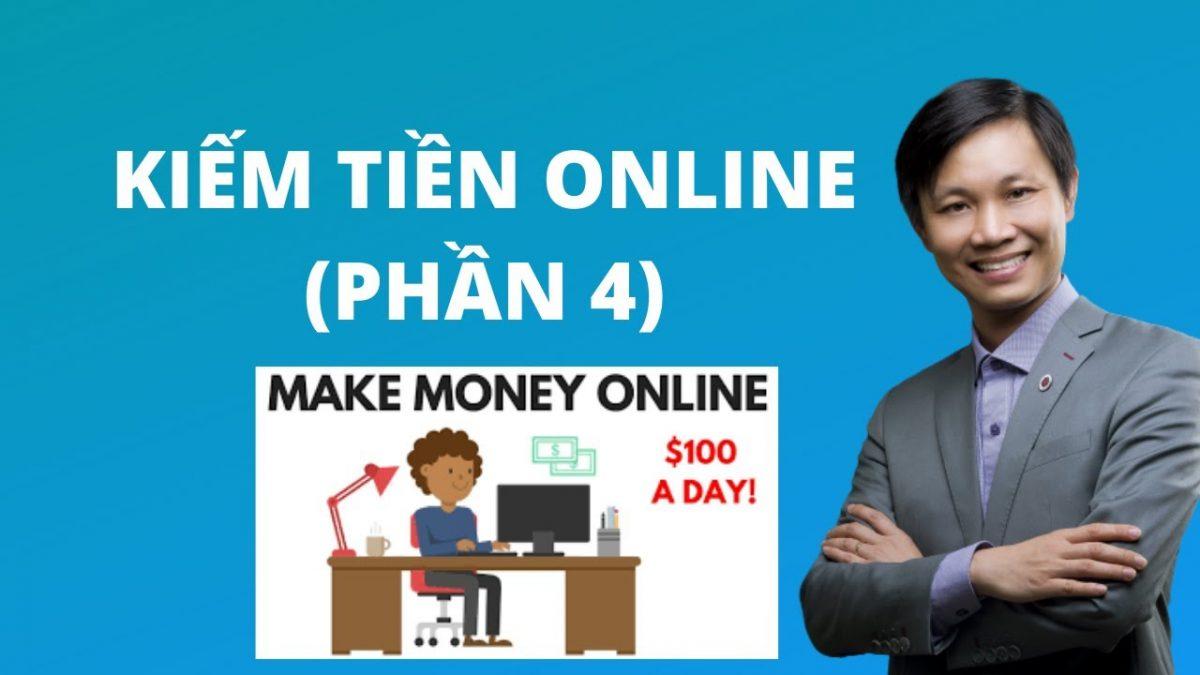 Khoá học kiếm tiền Online, kiếm tiền trên Internet (Phần 4)