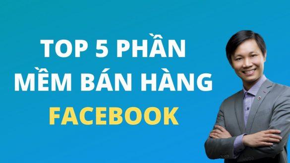 Top 5 phần mềm bán hàng trên Facebook hiệu quả
